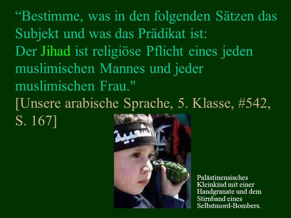 Bestimme, was in den folgenden Sätzen das Subjekt und was das Prädikat ist: Der Jihad ist religiöse Pflicht eines jeden muslimischen Mannes und jeder muslimischen Frau. [Unsere arabische Sprache, 5. Klasse, #542, S. 167]